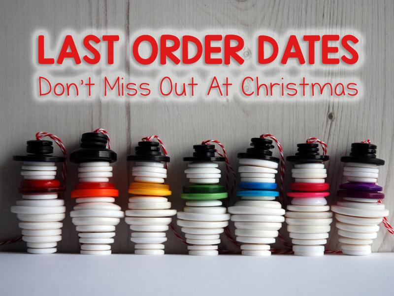 Last order dates - Christmas 2016